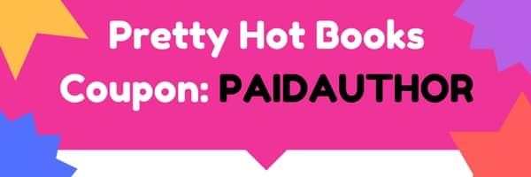 Pretty Hot Books $10 Coupon Code 'PAIDAUTHOR' and Review