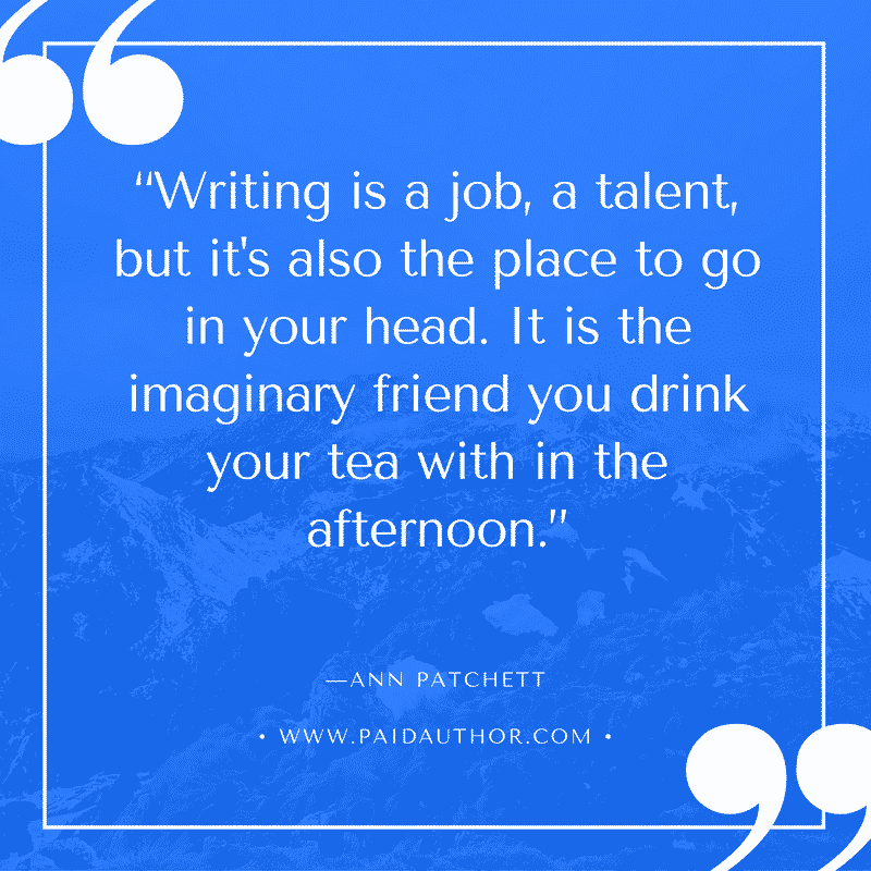 Author Quotes about Writing by Ann Patchett