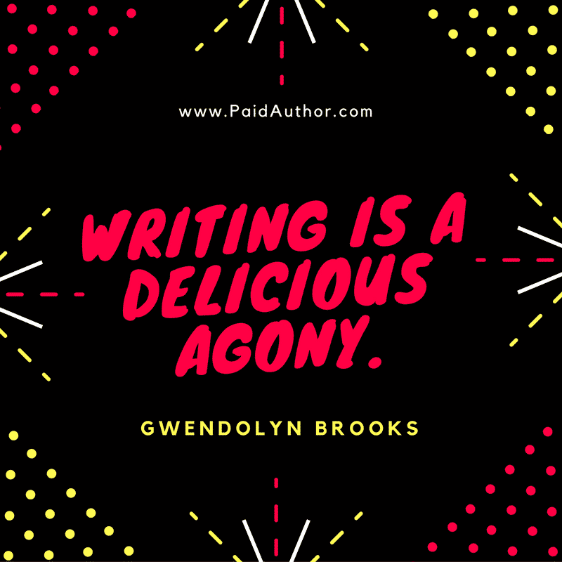 Gwendolyn Brooks Writing Quotes
