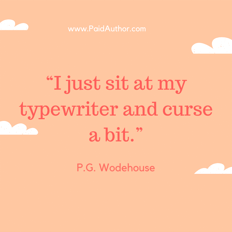 P.G. Wodehouse Writing Quotes