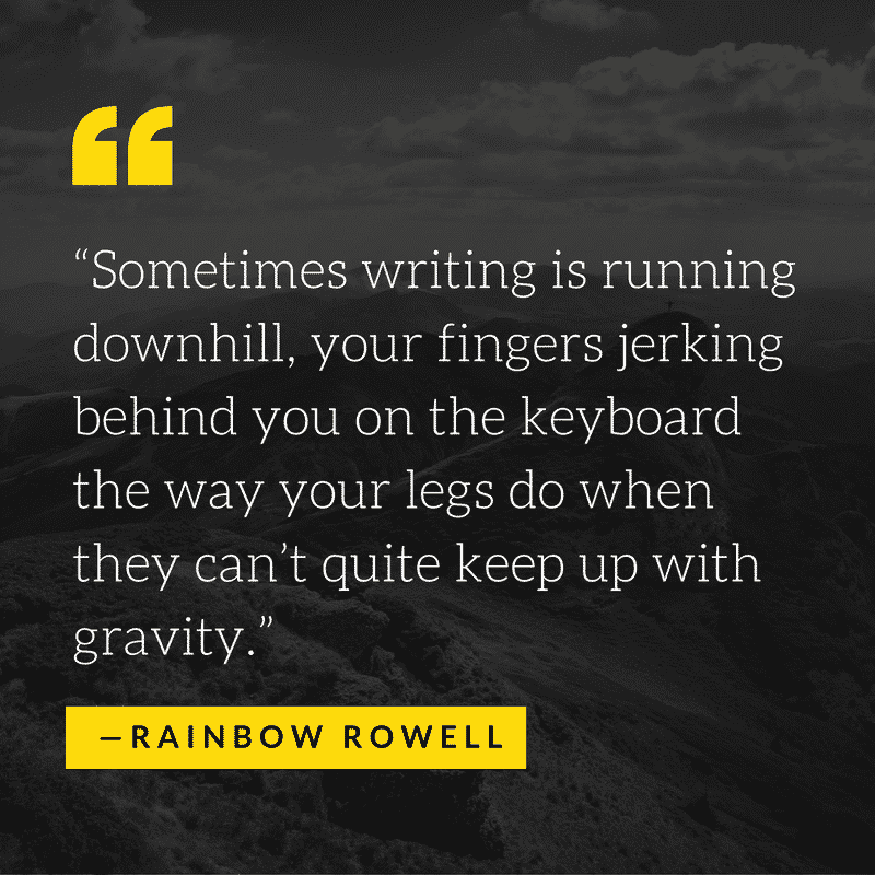 Author Quotes on Writing by Rainbow Rowell